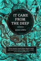It Came From The Deep ebook by Maria Lewis