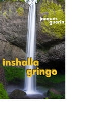 Inshalla Gringo ebook by Jacques Guerin