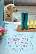 Words Get In the Way ebook by Nan Rossiter