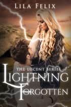 Lightning Forgotten ebook by Lila Felix