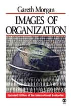 Images of Organization ebook by Professor Gareth Morgan
