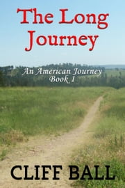 The Long Journey (Christian Historical Fiction) ebook by Cliff Ball