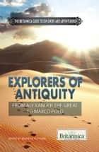 Explorers of Antiquity ebook by Britannica Educational Publishing,Kenneth Pletcher