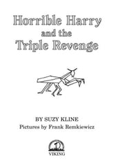 Horrible Harry and the Triple Revenge ebook by Suzy Kline,Frank Remkiewicz