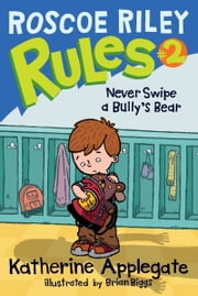 Never Swipe a Bully's Bear ebook by Katherine Applegate,Brian Biggs