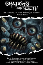 Shadows And Teeth, Volume 3 ebook by Guy N. Smith, adam millard, Nathan Robinson,...