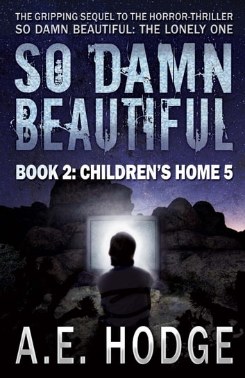 So Damn Beautiful: Children's Home 5 (So Damn Beautiful, #2) - So Damn Beautiful, #2 ebook by A.E. Hodge