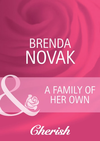 A Family of Her Own (Mills & Boon Cherish) ebook by Brenda Novak