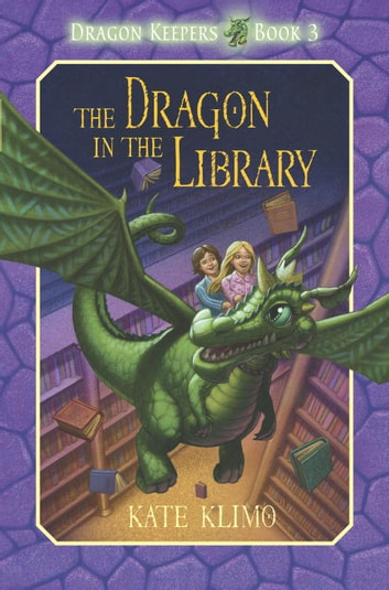 Dragon Keepers #3: The Dragon in the Library ebook by Kate Klimo