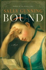 Bound - A Novel ebook by Sally Cabot Gunning