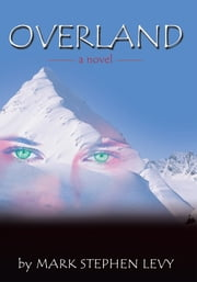 OVERLAND ebook by Mark Stephen Levy
