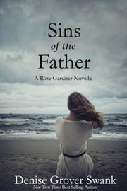 Sins of the Father - Rose Gardner Novella 9.5 ebook by Denise Grover Swank