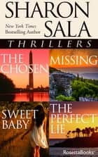 Sharon Sala Thrillers - The Chosen, Missing, Sweet Baby, The Perfect Lie ebook by
