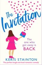 The Invitation - The perfect laugh out loud romantic comedy ebook by Keris Stainton