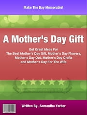A Mother's Day Gift ebook by Samantha Yarber