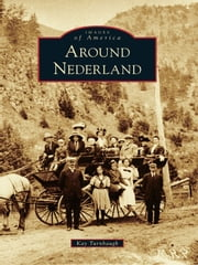 Around Nederland ebook by Kay Turnbaugh