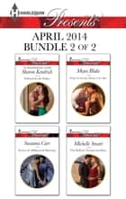 Harlequin Presents April 2014 - Bundle 2 of 2 - An Anthology ebook by Sharon Kendrick, Susanna Carr, Maya Blake,...