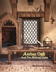 Amber Oak and the Missing Links ebook by Ceara Comeau