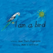I Am A Bird ebook by Jesse Erwin-Angerame