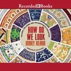 How Do We Look - The Body, the Divine, and the Question of Civilization audiobook by Mary Beard