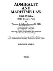 Admiralty and Maritime Law, 5th, Hornbook Series, 2013 Pocket Part - 2013 Pocket Part ebook by Thomas Schoenbaum