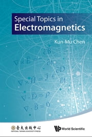 Special Topics in Electromagnetics ebook by Kun-Mu Chen