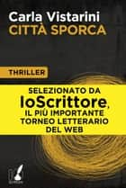 Città sporca eBook by Carla Vistarini