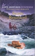 Secrets Resurfaced ebook by Dana Mentink