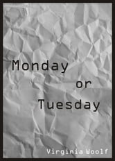 Monday or Tuesday ebook by Virginia Woolf