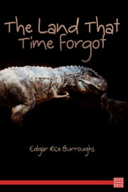 The Land That Time Forgot ebook by Edgar Rice Burroughs