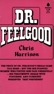 Dr. Feelgood ebook by Chris Harrison