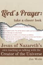 The Lord's Prayer: Take a Closer Look ebook by Jim Webb