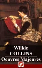 Wilkie Collins - Oeuvres Majeures - 10 titres ebook by Wilkie Collins
