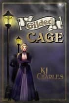 Gilded Cage - Lilywhite Boys, #2 ebook by