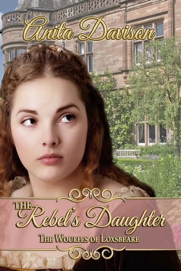 The Rebel's Daughter ebook by Anita Davison