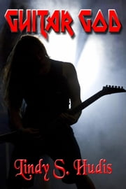 Guitar God - The Boys in the Band, #1 ebook by Lindy S. Hudis