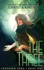 The Three ebook by Christa Kinde