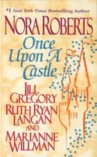 Once Upon a Castle ebook by Nora Roberts, Jill Gregory, Marianne Willman,...