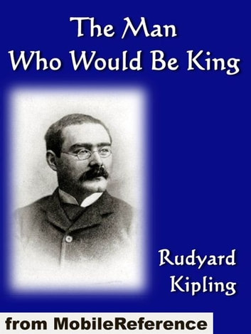 The Man Who Would Be King (Mobi Classics) ebook by Rudyard Kipling