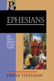 Ephesians (Baker Exegetical Commentary on the New Testament) ebook by Frank Thielman,Robert Yarbrough,Robert Stein