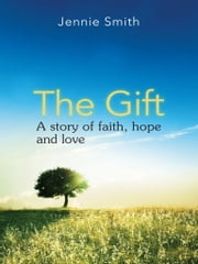 The Gift ebook by Jennie Smith