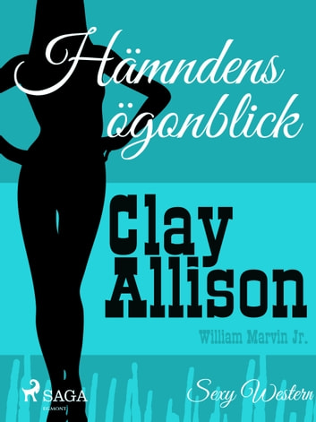 Hämndens ögonblick ebook by William Marvin,Clay Allison