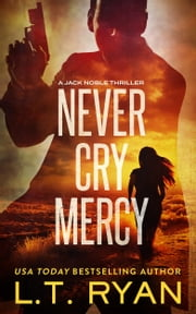 Never Cry Mercy (Jack Noble #10) ebook by L.T. Ryan