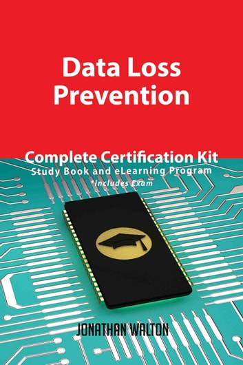 Data Loss Prevention Complete Certification Kit - Study Book and ...