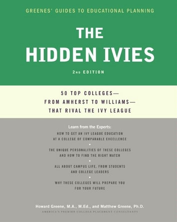The Hidden Ivies - 50 Top Colleges—from Amherst to Williams —That Rival the Ivy League ebook by Howard Greene,Matthew W Greene