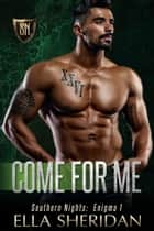 Come For Me ebook by Ella Sheridan