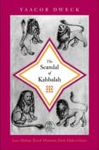The Scandal of Kabbalah ebook by Yaacob Dweck