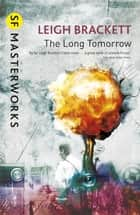 The Long Tomorrow ebook by