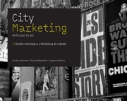 City Marketing - My place in XXI eBook by António Joaquim Azevedo, Duarte Magalhães, Joaquim Pereira