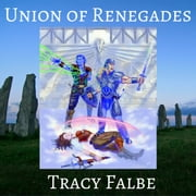 Union of Renegades - The Rys Chronicles Book I audiobook by Tracy Falbe